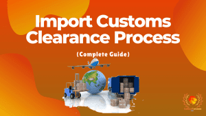 Import Customs Clearance Process