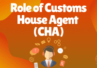 Role of Customs House Agent (CHA)