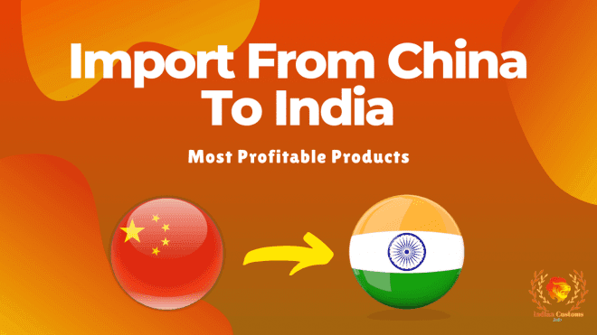 Import From China to India