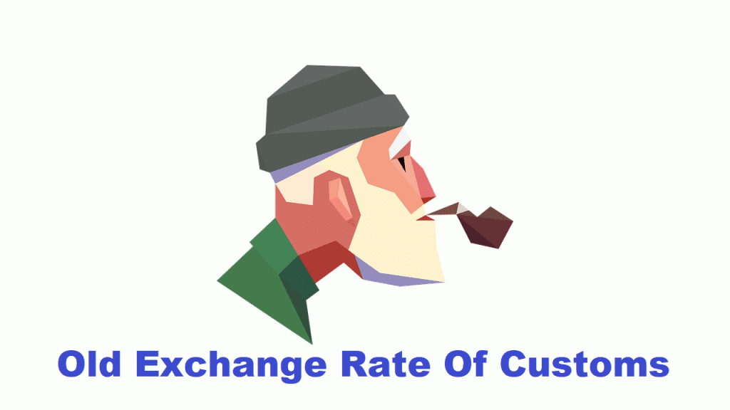 Old Custom Exchange Rate