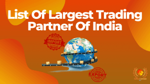 List Of Largest Trading Partner Of India